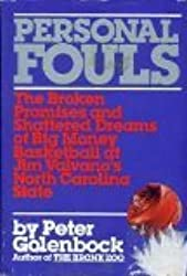 Personal Fouls: The Broken Promises and Shattered Dreams of Big Money Basketball at Jim Valvano's North Carolina State by Peter Golenbock (1991-11-02)