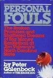 Personal Fouls: The Broken Promises and Shattered Dreams of Big Money Basketball at Jim Valvano's North Carolina State by Peter Golenbock (1991-11-02) par Peter Golenbock