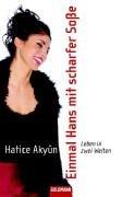 Goldmann Verlag Einmal Hans mit scharfer Soße : Leben in zwei Welten