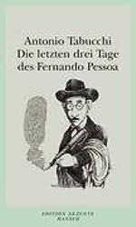 Die letzten drei Tage des Fernando Pessoa: Ein Delirium