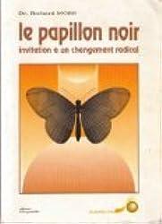 Le papillon noir : Invitation à un changement radical