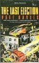 The Last Election: Novel (King Penguin) by Pete Davies (1987-04-30)