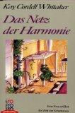 Das Netz der Harmonie. Eine Frau erfährt die Welt der Schamanen. - Kay Cordell Whitaker
