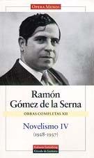 Novelismo IV: Obras completas. Vol.XII: 4 por Ramón Gómez de la Serna