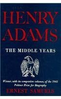 henry-adams-the-middle-years-belknap-press-new-edition-by-samuels-ernest-1958-hardcover