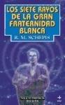 Los siete rayos de la gran fraternidad blanca (EDAF Bolsillo) por R. M. Schepis