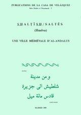 Shaltish/Saltés (Huelva): Une ville médiévale d'al-Andalus (Collection de la Casa de Velázquez) por André Bazzana