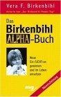 Das Birkenbihl-Alpha-Buch: neue Ein-Sicht-en gewinnen und im Leben umsetzen von Vera F. Birkenbihl (2000) Gebundene Ausgabe