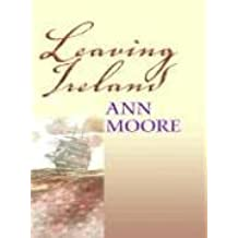Leaving Ireland by Ann Moore (2003-03-02)