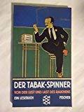 Der Tabak-Spinner: Von der Lust und Last des Rauchens. Ein Lesebuch -