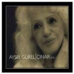Aysel Gürel - Çinar Vol.1