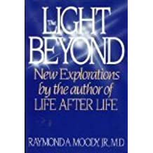 The Light Beyond by Raymond Moody (1988-07-01)