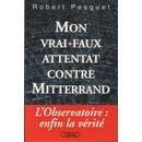 Mon vrai-faux attentat contre Mitterrand : La vérité sur l'affaire de l'Observatoire