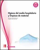 HIGIENE DEL MEDIO HOSPITALARIO Y LIMPIEZA DE MATERIAL. GRADO MEDIO.
