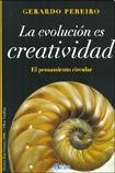 La evolucion es creatividad/ Evolution is Creativity: El Pensamiento Circular/ the Circular Thought por Gerardo Pereiro