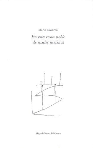 En esta costa noble de azules asesinos (Colección Capitel) por María Navarro