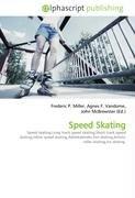 Speed Skating: Speed skating,Long track speed skating,Short track speedskating,Inline speed skating,Adelskalender,Fenskating,Artistic roller skating,Ice skating