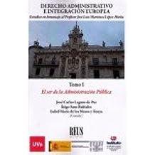 Unión Europea y Derecho Administrativo: Derecho Administrativo e Integración Europea: Estudios en homenaje al Profesor José Luis Martínez López-Muñiz: 2