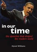 In Our Time: Speeches that Shaped the Modern World