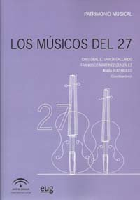 Los Músicos del 27 (En coedición con la Consejería de Cultura de la Junta de Andalucía) por Cristobal L. García Gallardo