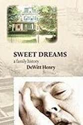 Sweet Dreams: A Family History by DeWitt Henry (2011-01-15)
