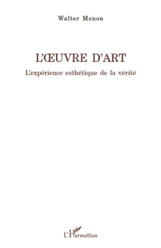 L'œuvre d'art: L'expérience esthétique de la vérité (La philosophie en commun) par Walter Menon