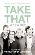 Take That: Now and Then by Martin Roach (2006-04-03)