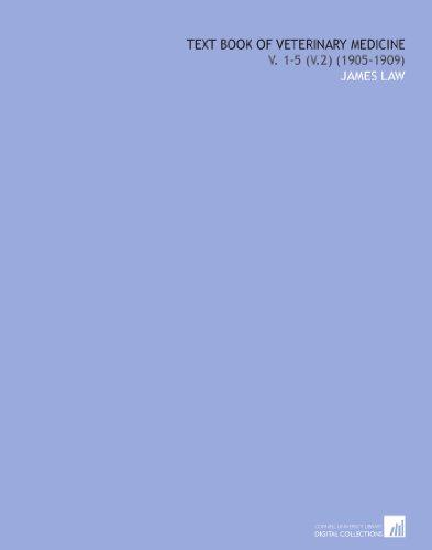 Text Book of Veterinary Medicine: V. 1-5 (V.2) (1905-1909) por James Law