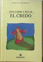 Descubrir y rezar el credo (Religious Book Series) por Nathalie Novi