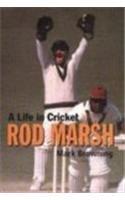 Rod Marsh: A Life in Cricket por Mark Browning