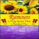 Rumours: The String Quartet Tribute to Fleetwood Mac by Tribute to Fleetwood Mac (2000-03-07)
