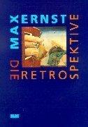 Max Ernst - Die Retrospektive