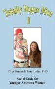 Totally Bogus Men: Social Guide for Younger American Women by Chip Bunce (2008-05-31)