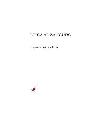 Ética al zancudo por Ramiro Gómez Gris