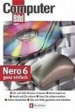 Nero 6 ganz einfach: CD- und DVD-Brenner einbauen - Daten kopieren - Musik auf CD sichern - Foto-CDs selbst erstellen - Videos bearbeiten - CDs und DVDs gestalten und bekleben (2004-02-01)