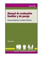 Manual de evaluación familiar y de pareja : guía para terapeutas y consejeros familiares por Alberto Espina Eizaguirre