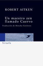 Un maestro zen llamado Cuervo: Dichos y hechos de un pájaro sabio (Siruela/Bolsillo)