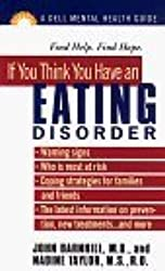 If You Think You Have an Eating Disorder: The Dell Guides for Mental Health by John Barnhill (1998-04-06)