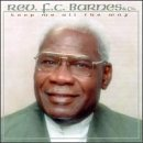 Keep Me All the Way by Rev. F.C. Barnes & Company (1997-08-02)