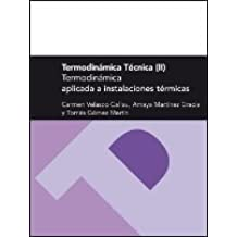 Termodinámica Técnica II. Termodinámica aplicada a instalaciones térmicas (Textos Docentes)
