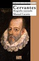Cervantes: Biografía razonada (Serie historia) por Manuel Lacarta