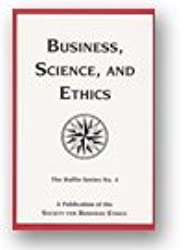 Business, Science, and Ethics (Ruffin Series)