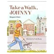 TAKE A WALK JOHNNY, SOFTCOVER, BEGINNING TO READ (Modern Curriculum Press Beginning to Read) by MODERN CURRICULUM PRESS (1950-01-01)