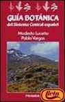 Guia botanica del sistema central español (Ciencias Del Hombre Y De La Naturaleza)