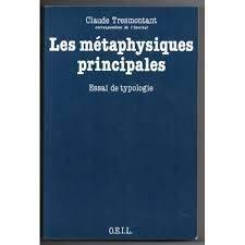 METAPHYSIQUES PRINCIPALES par CLAUDE TRESMONTANT