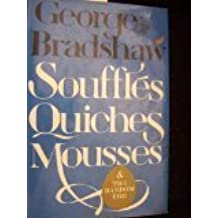 Souffles, Quiches, Mousses and the Random Egg by Bradshaw, George (1971) Hardcover