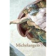 Michelangelo: Das Gesamtwerk – Skulptur, Malerei, Architektur, Zeichnungen