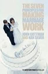 Seven Principles for Making Marriage Work (Edition unknown) by Gottman, John [Paperback(2000??]