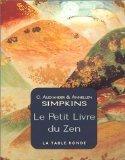 Le petit livre du zen : Un guide pour vivre instant par instant