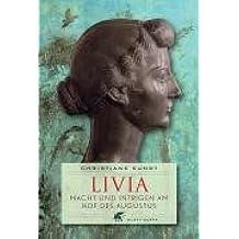 Livia: Macht und Intrigen am Hof des Augustus
